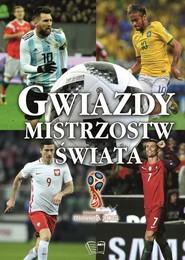 okładka Gwiazdy Mistrzostw Świata, Książka | Praca Zbiorowa