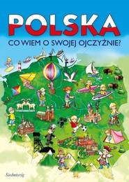 okładka Polska Co wiem o swojej Ojczyźnie?, Książka   Michałowska Tamara