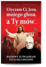 okładka Użyczam Ci, Jezu, mojego głosu, a Ty mów.... Książka | papier | Małgorzata Pabis, Agnieszka Gracz