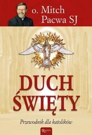 okładka Duch Święty Przewodnik dla katolików. Książka | papier | Pacwa Mitch