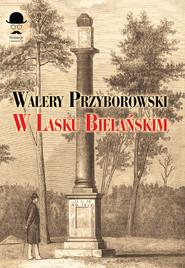 okładka W Lasku Bielańskim, Książka | Przyborowski Walery