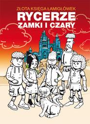 okładka Złota księga łamigłówek Rycerze zamki i czary, Książka | Beata  Guzowska, Mateusz  Jagielski