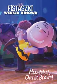 okładka Fistaszki. Masz talent, Charlie Brown!, Książka | Charles M. Schulz