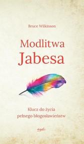okładka Modlitwa Jabesa Klucz do życia pełnego błogosławieństw, Książka | Wilkinson Bruce