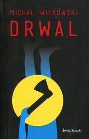 okładka Drwal, Książka | Witkowski Michał