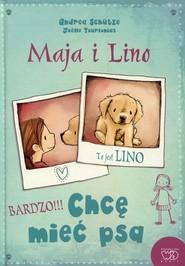 okładka Maja i Lino Chcę mieć psa, Książka | Schutze Andrea
