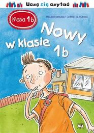 okładka Klasa 1 b Nowy w klasie 1 b, Książka | Bross Helena