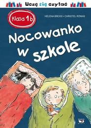 okładka Klasa 1 b. Nocowanko w szkole, Książka | Helena Bross