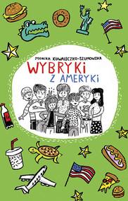 okładka Wybryki z Ameryki, Książka   Kowaleczko-Szumowska Monika