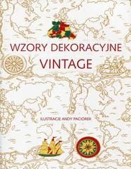 okładka Wzory dekoracyjne vintage Praktykowanie uważności przez sztukę kolorowania, Książka   Paciorek Andy