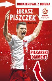 okładka Łukasz Piszczek Piłkarski diament, Książka   Rosłoń Marcin