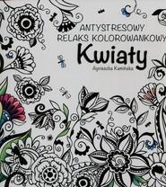okładka Kwiaty Antystresowy relaks kolorowankowy, Książka | Kamińska Agnieszka