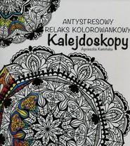 okładka Kalejdoskopy Antystresowy relaks kolorowankowy, Książka | Kamińska Agnieszka