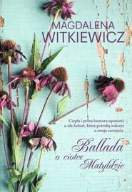 okładka Ballada o ciotce Matyldzie, Książka | Witkiewicz Magdalena