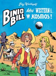 okładka Binio Bill kręci western i... w kosmos!, Książka | Wróblewski Jerzy