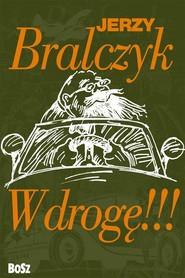 okładka W drogę!!!, Książka | Bralczyk Jerzy