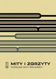 okładka Mity i zgrzyty, Książka | Boy-Żeleński Tadeusz
