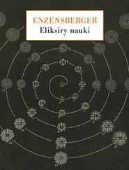 okładka Eliksiry nauki Przelotne spojrzenia poezją i prozą, Książka   Hans Magnus Enzensberger