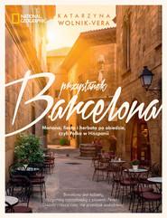 okładka Przystanek Barcelona Manana, fiesta i herbata po obiedzie, czyli Polka w Hiszpanii, Książka | Wolnik-Vera Katarzyna