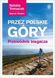 okładka Przez polskie góry Przewodnik biegacza, Książka |