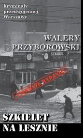 okładka Szkielet na Lesznie Kryminały przedwojennej Warszawy, Książka | Przyborowski Walery