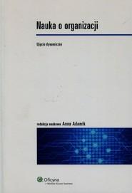 okładka Nauka o organizacji Ujęcie dynamiczne, Książka |
