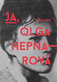 okładka Ja Olga Hepnarova, Książka | Cilek Roman