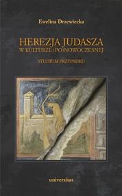 okładka Herezja Judasza w kulturze (po)nowoczesnej Studium przypadku, Książka | Drzewiecka Ewelina