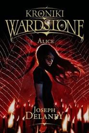 okładka Kroniki Wardstone 12 Alice, Książka | Delaney Joseph