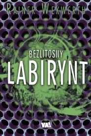 okładka Bezlitosny labirynt, Książka | Wekwerth Rainer