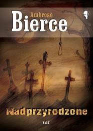 okładka Nadprzyrodzone, Książka | Bierce Ambrose