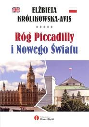 okładka Róg Piccadilly i Nowego Światu, Książka   Królikowska-Avis Elżbieta