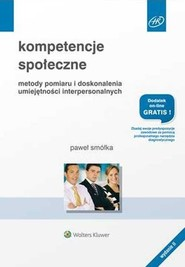 okładka Kompetencje społeczne Metody pomiaru i doskonalenia umiejętności interpersonalnych, Książka | Smółka Paweł