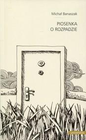 okładka Piosenka o rozpadzie, Książka | Banaszak Michał