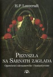 okładka Przyszła na Sarnath zagłada Opowieści niesamowite i fantastyczne, Książka   Howard Phillips Lovecraft