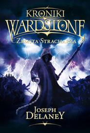 okładka Kroniki Wardstone 13 Zemsta stracharza, Książka | Delaney Joseph