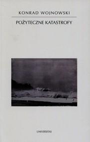 okładka Pożyteczne katastrofy, Książka | Wojnowski Konrad