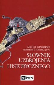 okładka Słownik uzbrojenia historycznego, Książka | Michał Gradowski, Zdzisław Żygulski