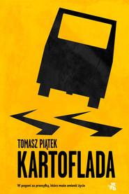 okładka Kartoflada W pogoni za przesyłką, która może zmienić życie, Książka | Piątek Tomasz
