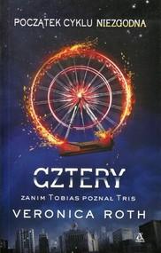 okładka Cztery Zanim Tobias poznał Tris, Książka | Roth Veronica