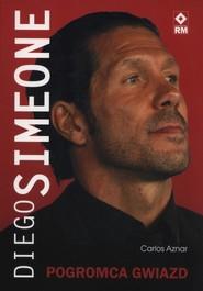 okładka Diego Simeone Pogromca gwiazd, Książka | Aznar Carlos