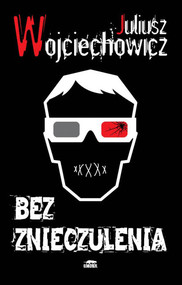 okładka Bez znieczulenia, Książka | Wojciechowicz Juliusz