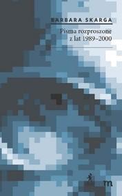 okładka Pisma rozproszone z lat 1989-2000, Książka   Skarga Barbara