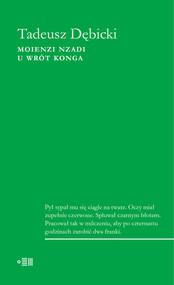 okładka Moienzi nzadi U wrót Konga, Książka | Dębicki Tadeusz