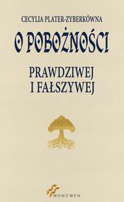 okładka O pobożności prawdziwej i fałszywej. Książka | papier | Plater-Zybertówna Cecylia
