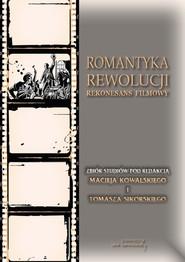 okładka Romantyka Rewolucji Rekonesans filmowy, Książka  