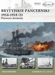 okładka Brytyjskie pancerniki 1914-1918 (1) Pierwsze drednoty, Książka | Konstam Angus