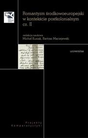 okładka Romantyzm środkowoeuropejski w kontekście postkolonialnym Część 2, Książka |
