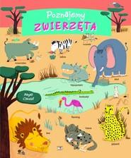 okładka Poznajemy zwierzęta, Książka | Magali Clavelet