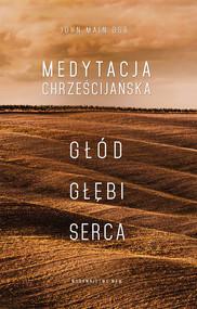 okładka Medytacja chrześcijańska Głód głębi serca, Książka | Main John